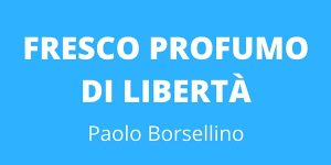 Fresco profumo di libertà Borsellino Vianello Business Coach