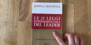 Le 21 leggi fondamentali del leader John Maxwell Alessandro Vianello Mental Coach Belluno Modena Milano Bologna performance coaching
