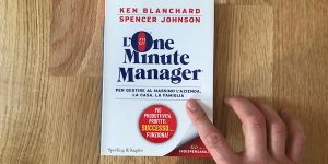 One minute manager Blanchard Johnson Alessandro Vianello Mental Coach Belluno Modena Milano Bologna Performance Coach