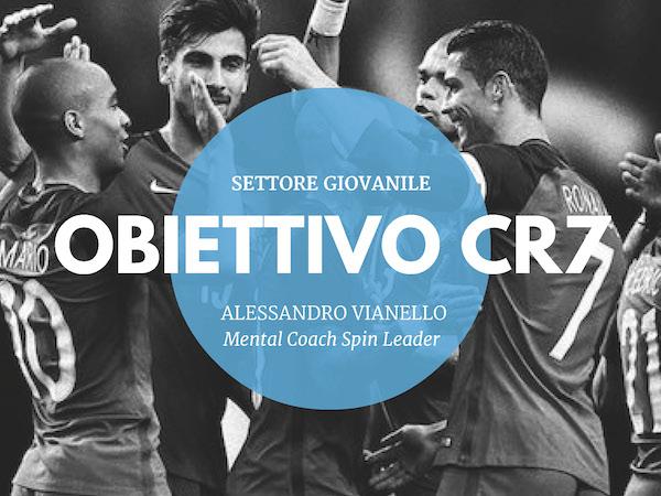 Obiettivi settore giovanile calcio Alessandro Vianello Mental Coach Spin Leader Obiettivo CR7