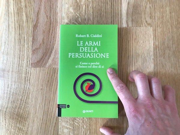 Le armi della persuasione Robert Cialdini Alessandro Vianello Mental Coach Performance coaching Business Life Sport Belluno Modena Milano Bologna